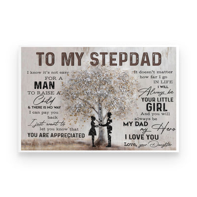 I Know It Is Not Easy For A Man To Raise A Child Poster - Gift For Stepdad