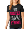 First mother's day forever my friend shirt  Gift for mom