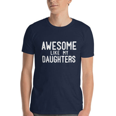Awesome Like My Daughters Shirt Gift For Dad