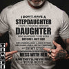I Don't Have A Stepdaughter I Have A Freaking Awesome Daughter Shirt Bonus Dad Gift - Father & Daughter Shirt