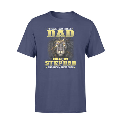 Lion Dad And Stepdad Rock Both Navy Blue T Shirt
