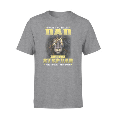 Lion Dad And Stepdad Rock Both Grey T Shirt