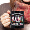 I'm Not Just The Aunt I'm The Godmother Mug Gift For Aunt