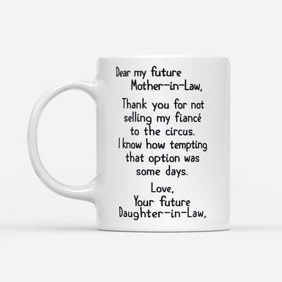 Thanks For Not Selling My Fiance To The Circus Mug Gift For Future Mother In Law