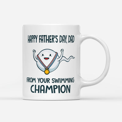 Happy Father's Day From Your Swimming Champion Funny Mug - Daddy Mugs