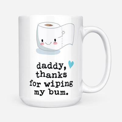 Daddy Thanks For Wiping My Bum Gift For Dad