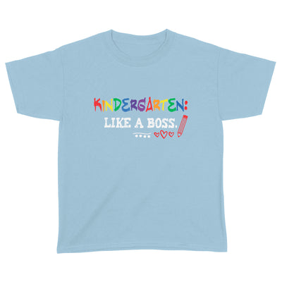 Kindergarten Like A Boss Youth Shirt - Back To School Shirt