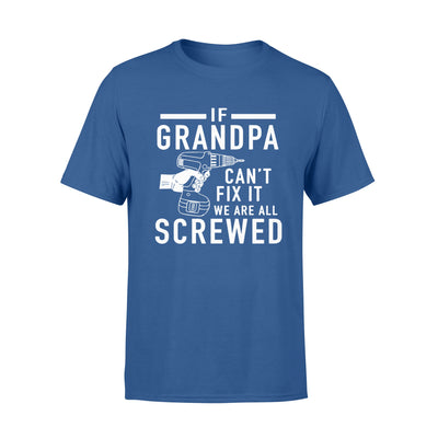 If grandpa can't fix it we are all screwed - gift for grandpa
