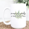 Gift For Mom Weed Mama Needs A Blunt To The Face 420 Mug