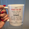 Dear Father-in-law Thanks For Not Putting Mug Husband For Adoption Mug - Daddy Mugs