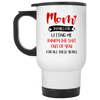 Mom Thanks For Letting Me Annoy The Shit Out Of You For All These Years Mug Gift For Mom