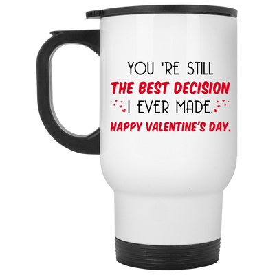 The Best Decision Mug Valentine Gift For Her For Him