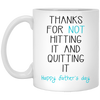 Thanks For Not Hitting And Quitting It White Mug Gift For Husband