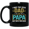 I have two titles dad and papa  grandpa gifts gifts for grandpagift for dad mug for dad  white/black coffee mug all size mug father's gift father day's gift gifts for him