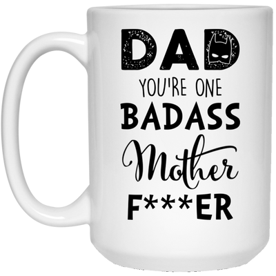 Dad you are one badass mother fucker mug gifts for dad gift for father coffee mug