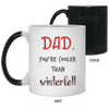 Dad you are cooler than winterfell - famh gifts for dad gift for father coffee mug special