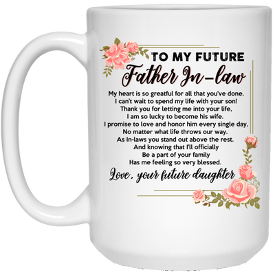 To My Future Father In Law Gifts For Father In Law Mug Gift For Father in law
