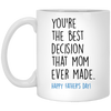You're The Best Decision That Mom Ever Made White Mug - Gift For Stepdad