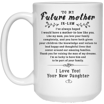 To My Future Mother-in-law Mug Gift For Mother-in-law