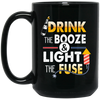 Drink The Booze And Light The Fuse Mug Gift For Drink Lovers