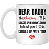 Dear Daddy This Christmas I'll Be Snuggled Up In Mommy's Tummy Mug Gift For Expecting Dad White Mug