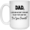 Love How We Don't Have To Say Mug Gift For Dad