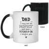 I May Not Be Perfect But I Forgive You Mug Gift For Dad