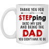 Happy Father's Day Thank You For Stepping Into My Life White Mug - Gift For Stepdad