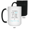 Thanks For Not Hitting And Quitting It Color Changing Mug Gift For Husband