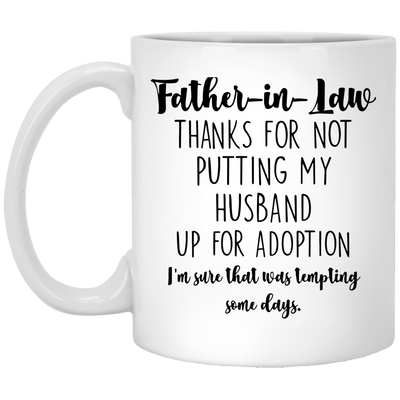 Thanks For Not Putting My Husband Up For Adoption White Mug