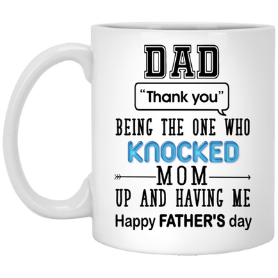 The One Who Knocked Mom Up Mug Gift Father's Day Gift For Dad