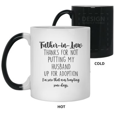 Thanks For Not Putting My Husband Up For Adoption Color Changing Mug