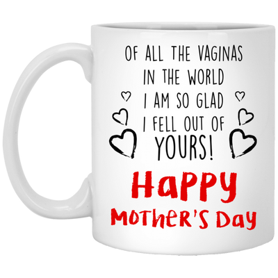 Of All The Vaginas In The World Mug Gift For Mom