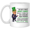 You Are A Great Finace Trump Mug St Patrick's Day Gift For Fiance
