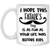 I Hope This Father's Day Is As Fun As You Life Mug Gift For Dad