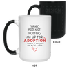 Gift For Mom Thanks For Not Putting Me Up For Adoption Mom Mug