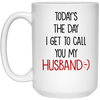The Day I Get To Call You My Husband Mug Gift For Him