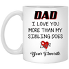 I Love You More Than My Sibling Does Mug Gift For Dad