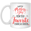Famh happy mother from your favorite financial burden gift for mom mug for mom  white/black coffee mug all size mug mother's gift mother day's giftgifts for her