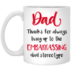 Dad Thanks For Always Living Up To The Embarrassing Dad Mug Gift For Dad