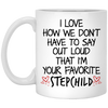 We don't have to say that I am your favorite child - Stepmom mug