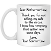 Gift For Mother In Law From Son In Law Thank You For Not Selling My Wife Mug