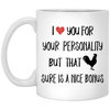 I love you for your personality - Gift for husband - Father's Day gift