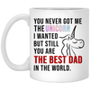 You Never Got Me The Unicorn I Wanted Mug Gifts For Dad