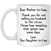 Dear mother in law, daughter in law, famq Mug