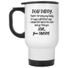 Thanks For Being My Daddy If I Had A Different Dad I Will Kick Him In The Nuts Mug Gift For Dad