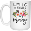 My New Name Is Mommy Mug Gift For Mom