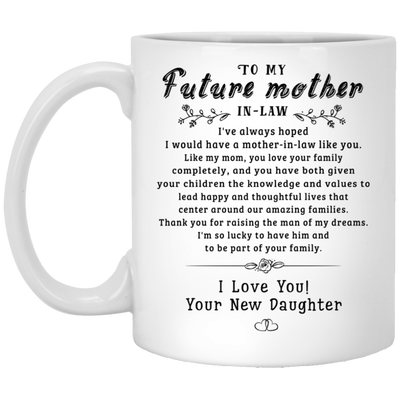 To My Future Mother-in-law Mug - Gift For Mother-in-law