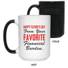 Happy Father's Day From Your Favorite Financial Burden Mug Gift For Dad