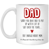 Dad Sorry You Have Had To Put Up Mug Gift For Dad